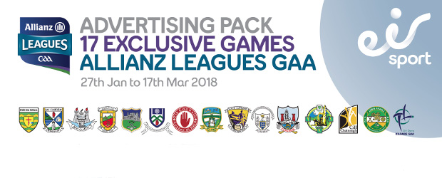 EIRSPORT ANNOUNCE DETAILS OF 2018 ALLIANZ LEAGUES GAA AD PACKS